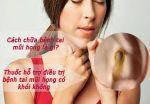 Cách chữa bệnh tai mũi họng mau khỏi hiện nay là gì ? Phương pháp nào nhanh nhất ?