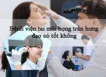 Bệnh viện tai mũi họng Trần Hưng Đạo có tốt không ? Đánh giá nhanh