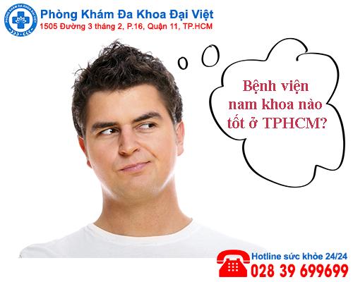 Bệnh viện nam khoa nào tốt ở TPHCM - Phòng Khám Đại Việt