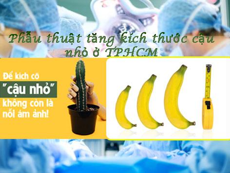 Phẫu thuật tăng kích thước cậu nhỏ ở TPHCM nào tốt nhất? Bao nhiêu tiền một quy trình?