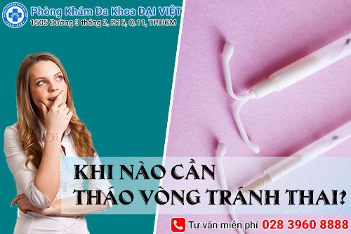 Khi nào cần tháo vòng tránh thai