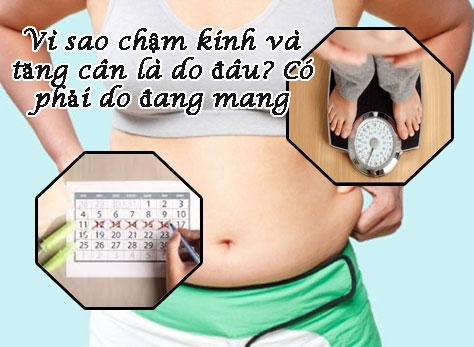 Nguyên nhân vì sao chậm kinh và tăng cân? Có phải do mang thai không?